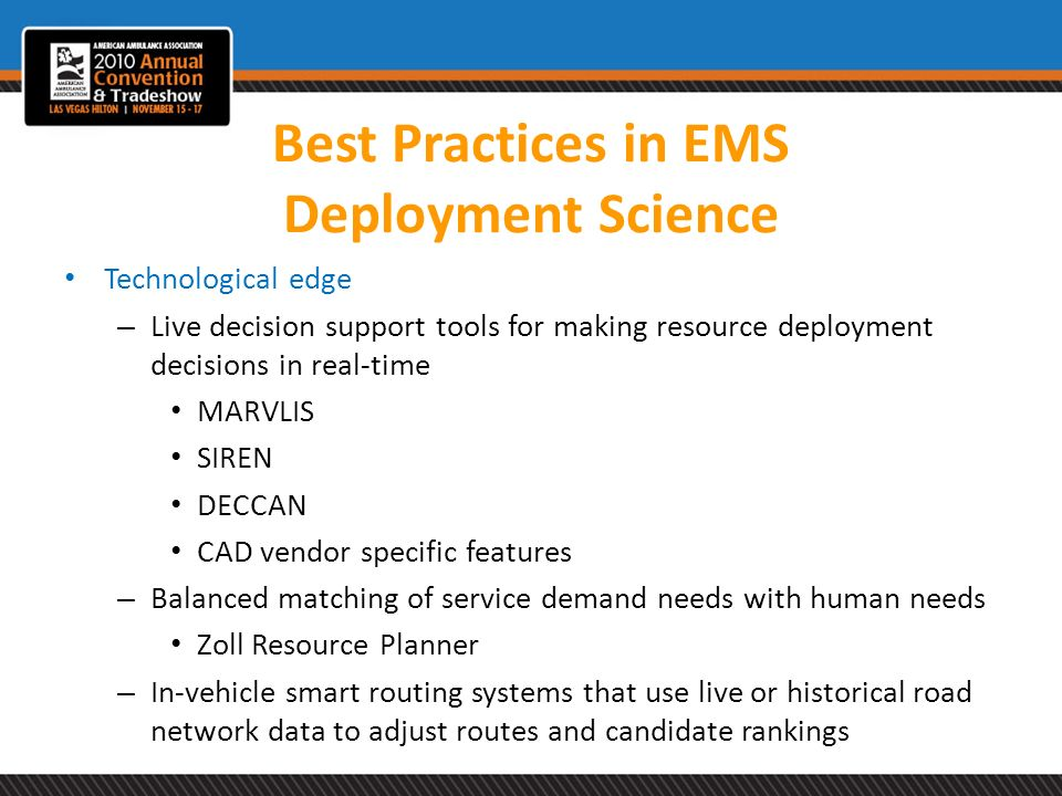 Best Practices in EMS Deployment Science Technological edge – Live decision support tools for making resource deployment decisions in real-time MARVLI