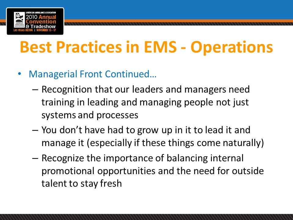 Best Practices in EMS - Operations Managerial Front Continued… – Recognition that our leaders and managers need training in leading and managing peopl