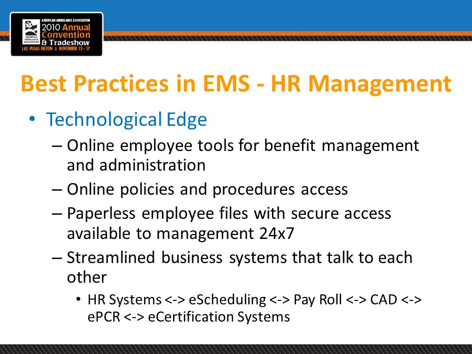 Best Practices in EMS - HR Management Technological Edge – Online employee tools for benefit management and administration – Online policies and proce