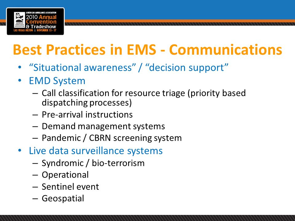 Best Practices in EMS - Communications Situational awareness / decision support EMD System – Call classification for resource triage (priority based d
