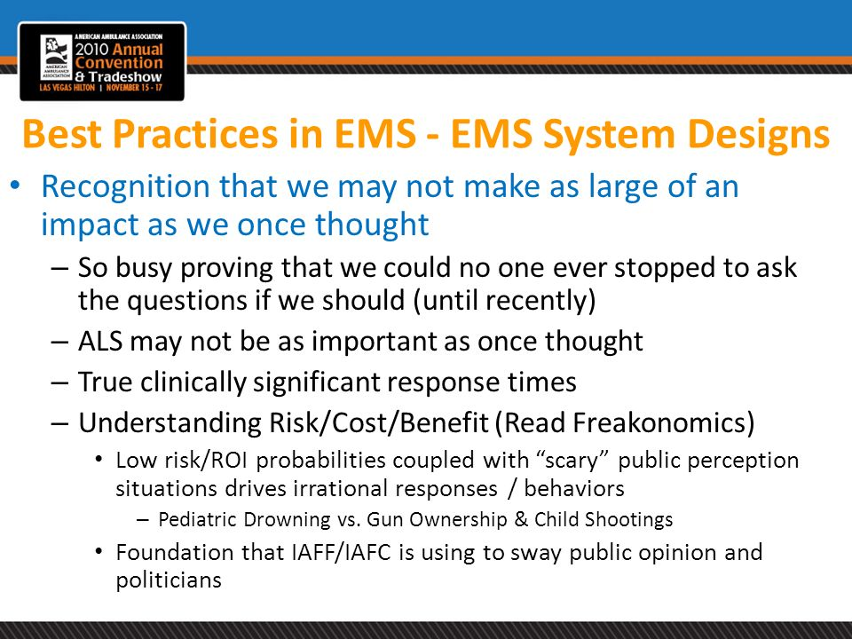 Best Practices in EMS - EMS System Designs Recognition that we may not make as large of an impact as we once thought – So busy proving that we could n