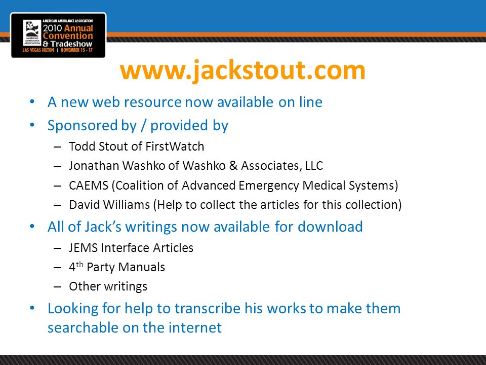 www.jackstout.com A new web resource now available on line Sponsored by / provided by – Todd Stout of FirstWatch – Jonathan Washko of Washko & Associa