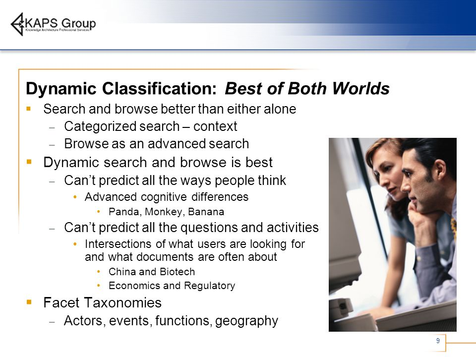 9 Dynamic Classification: Best of Both Worlds Search and browse better than either alone – Categorized search – context – Browse as an advanced search