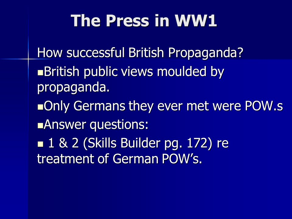 The Press in WW1 How successful British Propaganda.