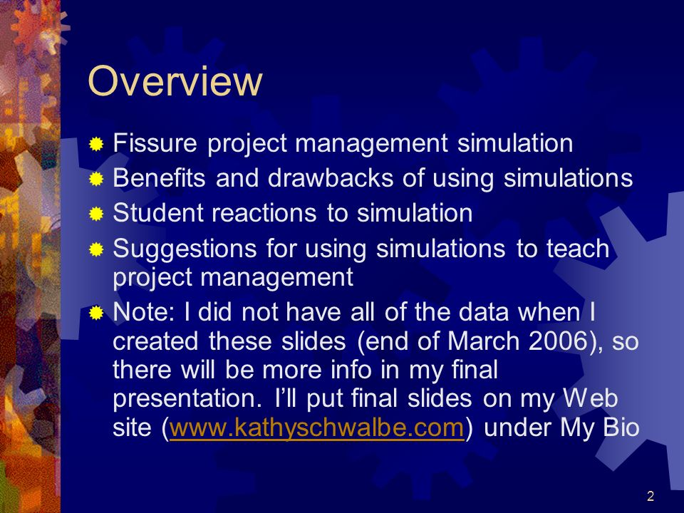 2 Overview Fissure project management simulation Benefits and drawbacks of using simulations Student reactions to simulation Suggestions for using sim