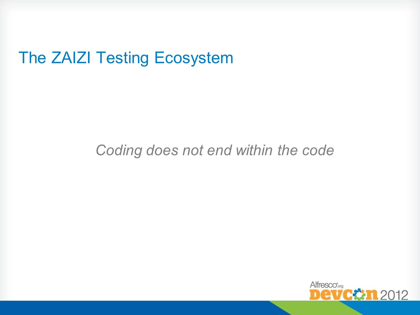 The ZAIZI Testing Ecosystem Coding does not end within the code