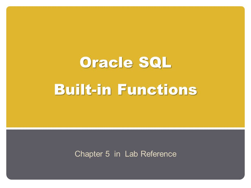 Oracle SQL Built-in Functions Chapter 5 in Lab Reference