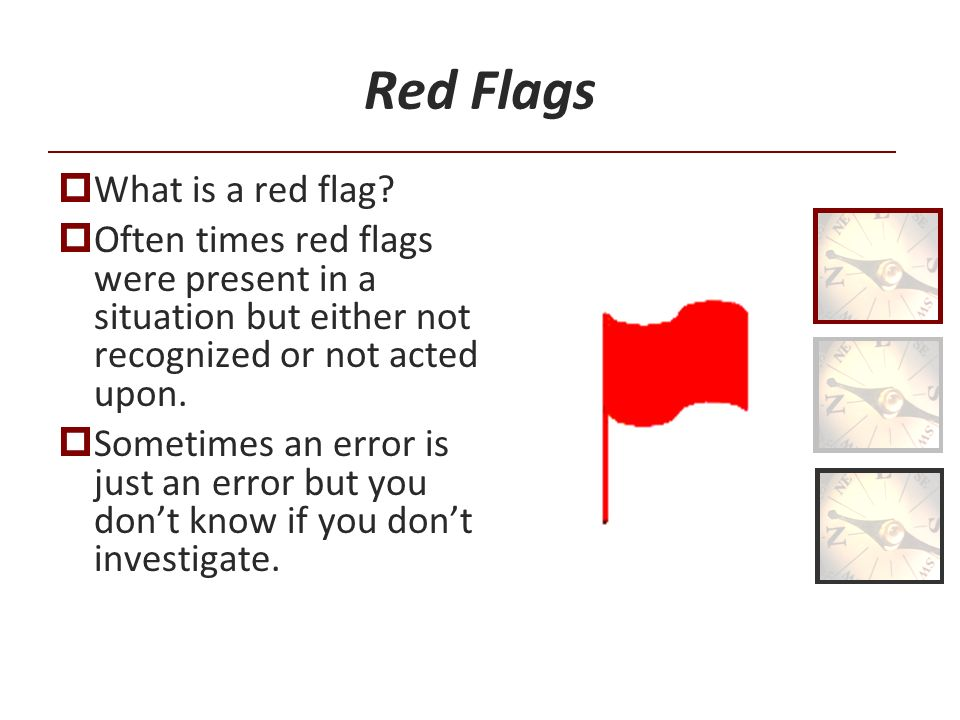 Red Flags What is a red flag.