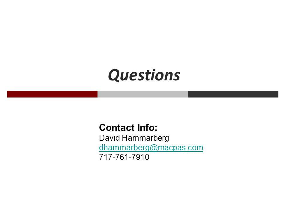 Questions Contact Info: David Hammarberg dhammarberg@macpas.com 717-761-7910