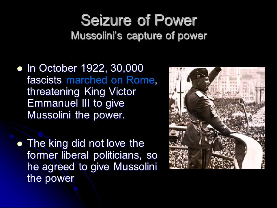 1922 March on Rome to establish Mussolini and the Fascist Party as the most important party in Italy to establish Mussolini and the Fascist Party as t
