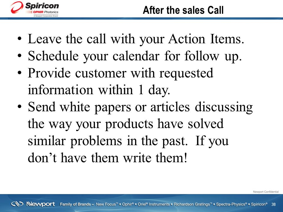 38 After the sales Call Leave the call with your Action Items.