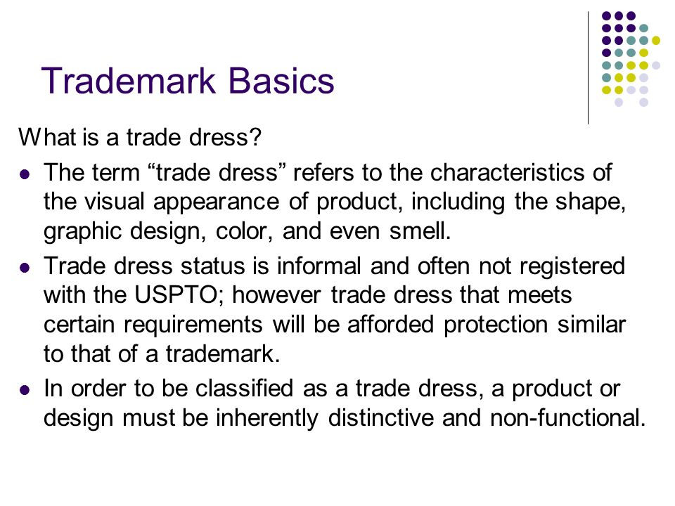 Trademark Basics What is a trade dress.