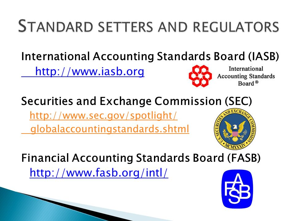 International Accounting Standards Board (IASB) http://www.iasb.org Securities and Exchange Commission (SEC) http://www.sec.gov/spotlight/ globalaccou