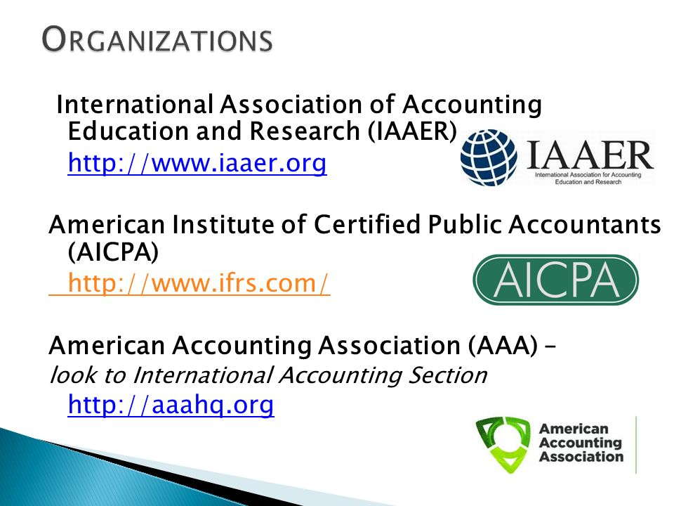 International Association of Accounting Education and Research (IAAER) http://www.iaaer.org American Institute of Certified Public Accountants (AICPA)