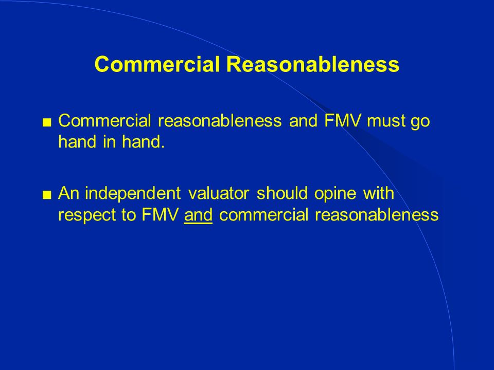 Commercial Reasonableness Commercial reasonableness and FMV must go hand in hand.