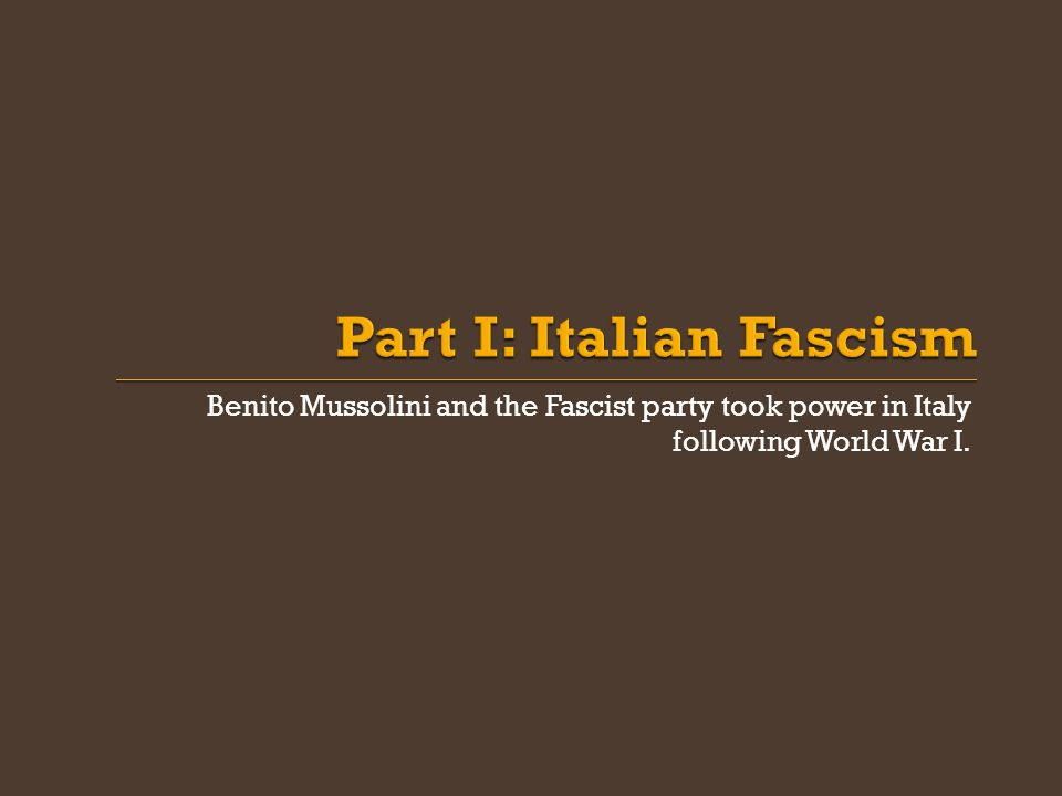 Benito Mussolini and the Fascist party took power in Italy following World War I.