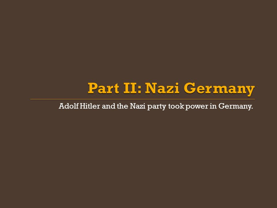Adolf Hitler and the Nazi party took power in Germany.