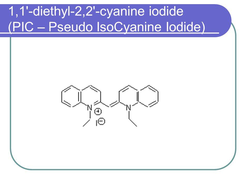 1,1'-diethyl-2,2'-cyanine iodide (PIC – Pseudo IsoCyanine Iodide)