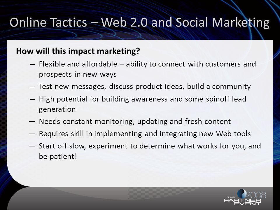 Online Tactics – Web 2.0 and Social Marketing How will this impact marketing.