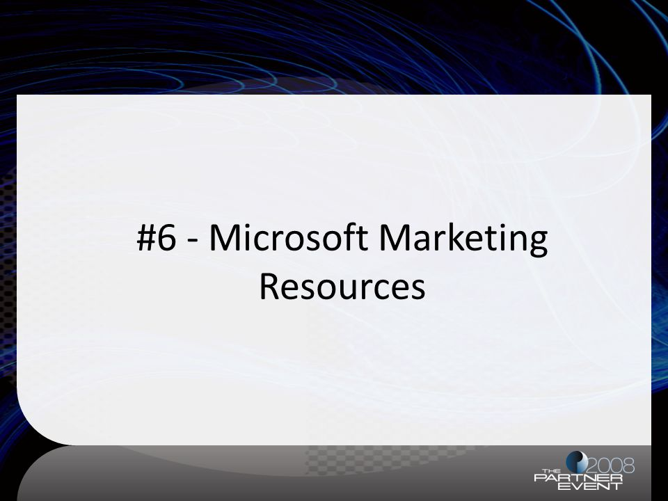 #6 - Microsoft Marketing Resources