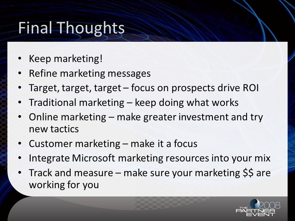 Final Thoughts Keep marketing.