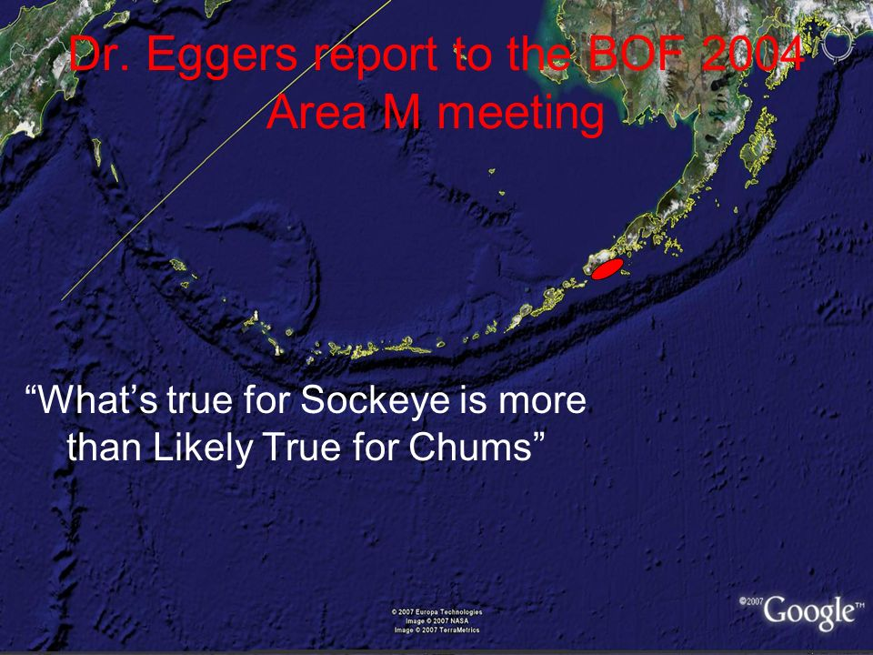 Dr. Eggers report to the BOF 2004 Area M meeting Whats true for Sockeye is more than Likely True for Chums