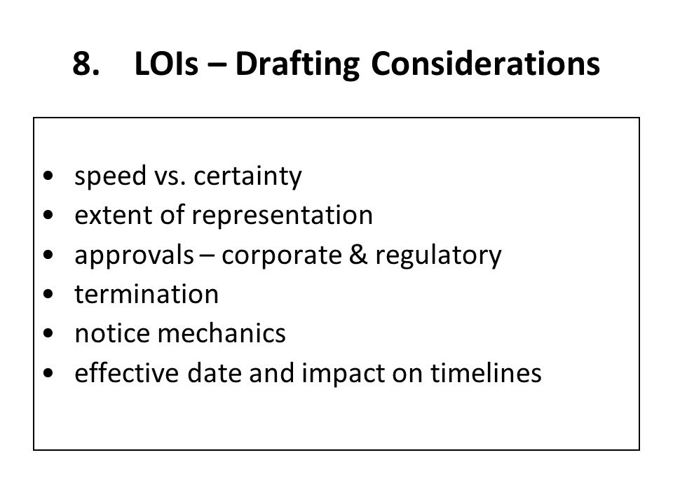 8.LOIs – Drafting Considerations speed vs.