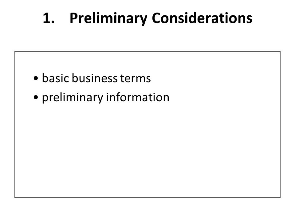 1.Preliminary Considerations basic business terms preliminary information