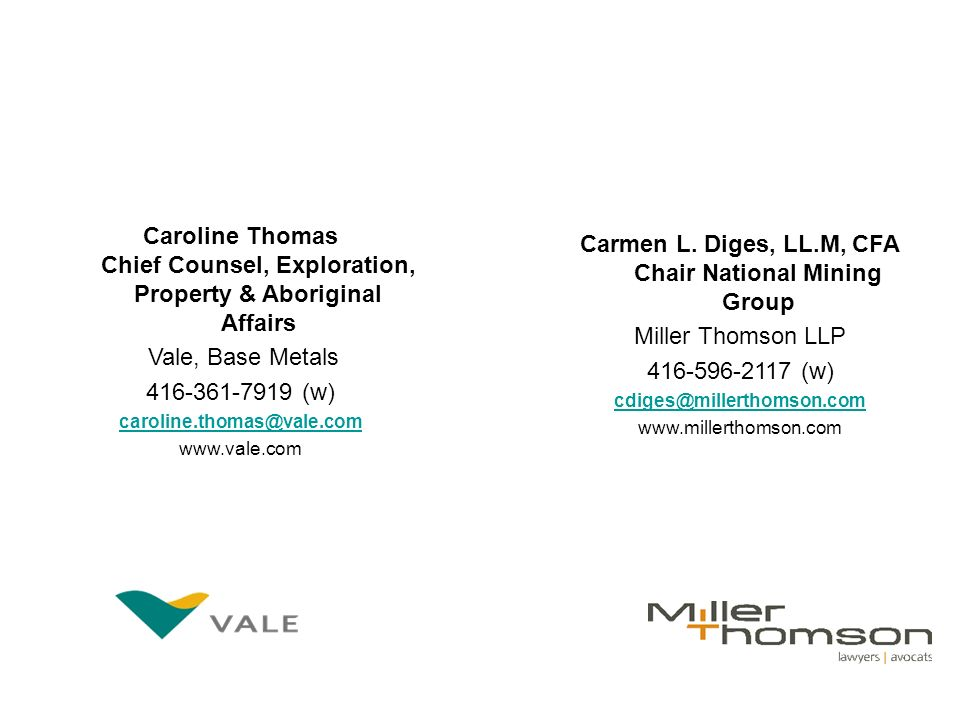Caroline Thomas Chief Counsel, Exploration, Property & Aboriginal Affairs Vale, Base Metals (w)   Carmen L.