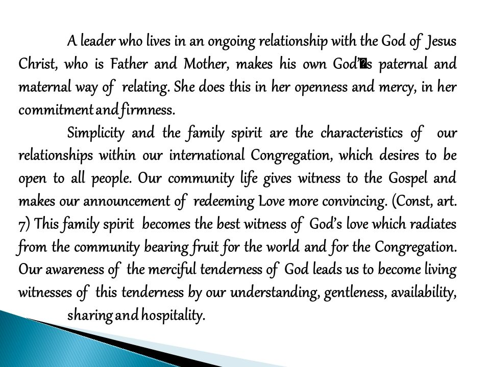 A leader who lives in an ongoing relationship with the God of Jesus Christ, who is Father and Mother, makes his own God's paternal and maternal way of relating.
