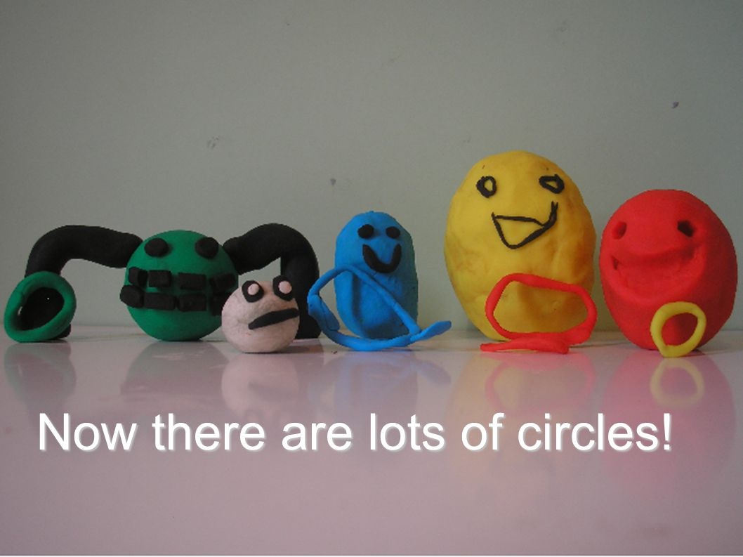 Now there are lots of circles!
