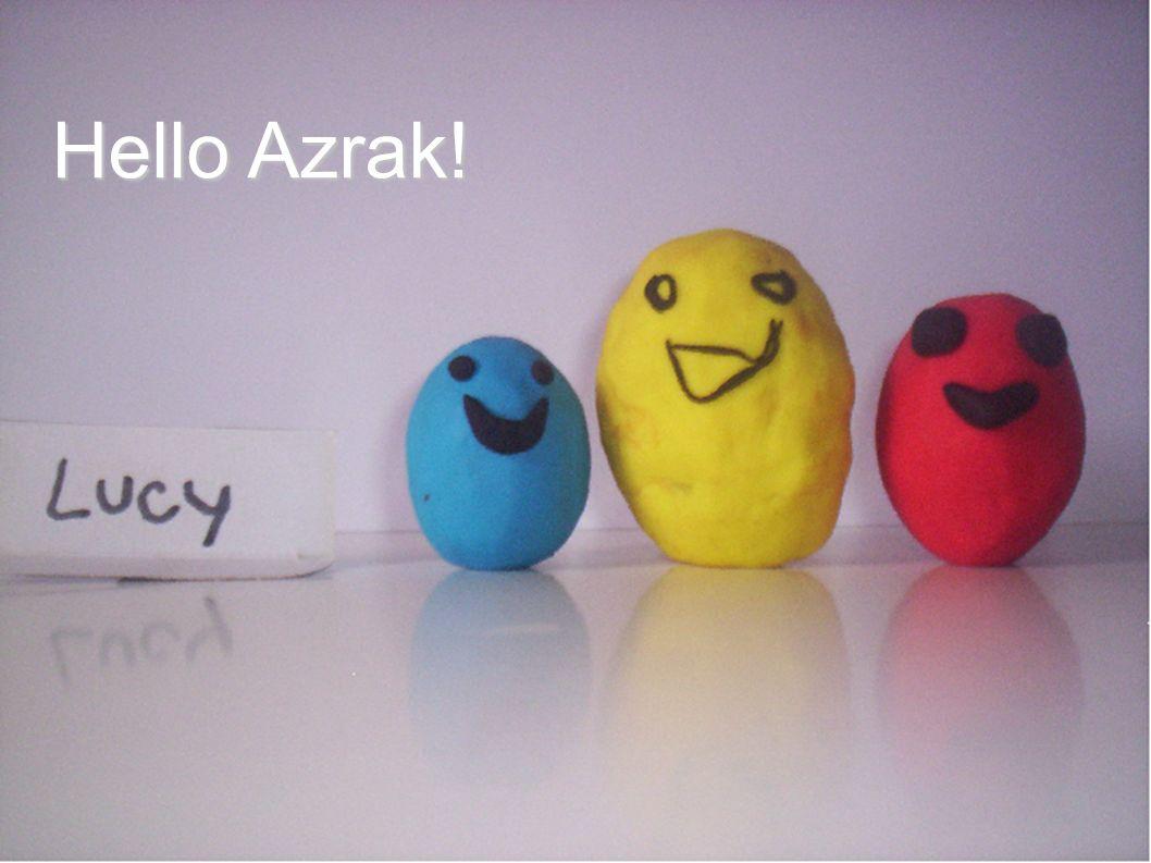 Hello Azrak!