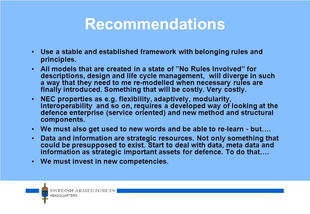 HEADQUARTERS Recommendations Use a stable and established framework with belonging rules and principles. All models that are created in a state of No