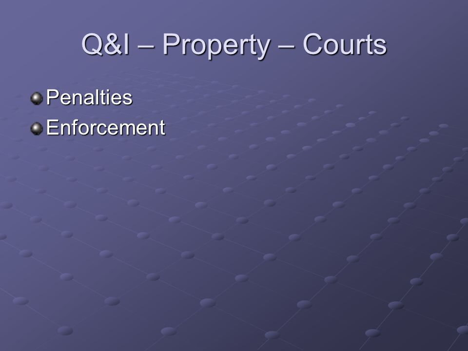 Q&I – Property – Courts PenaltiesEnforcement