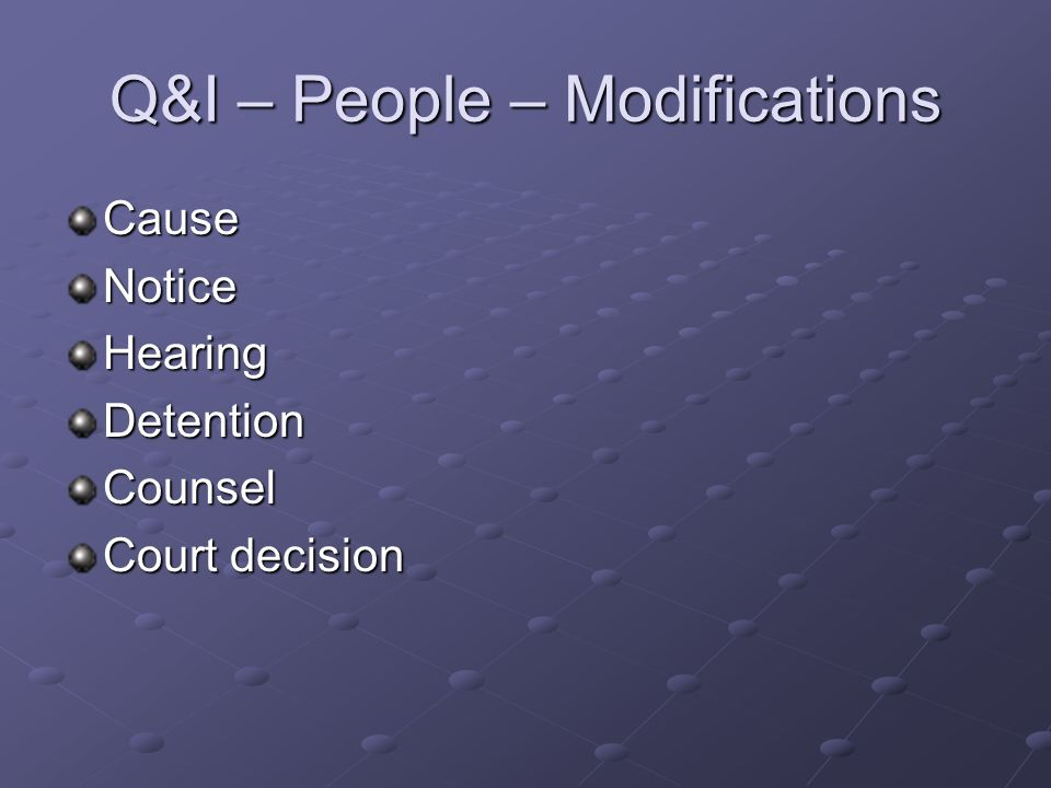 Q&I – People – Modifications CauseNoticeHearingDetentionCounsel Court decision