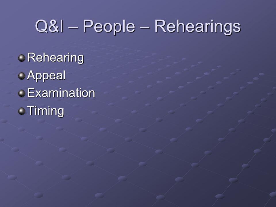 Q&I – People – Rehearings RehearingAppealExaminationTiming
