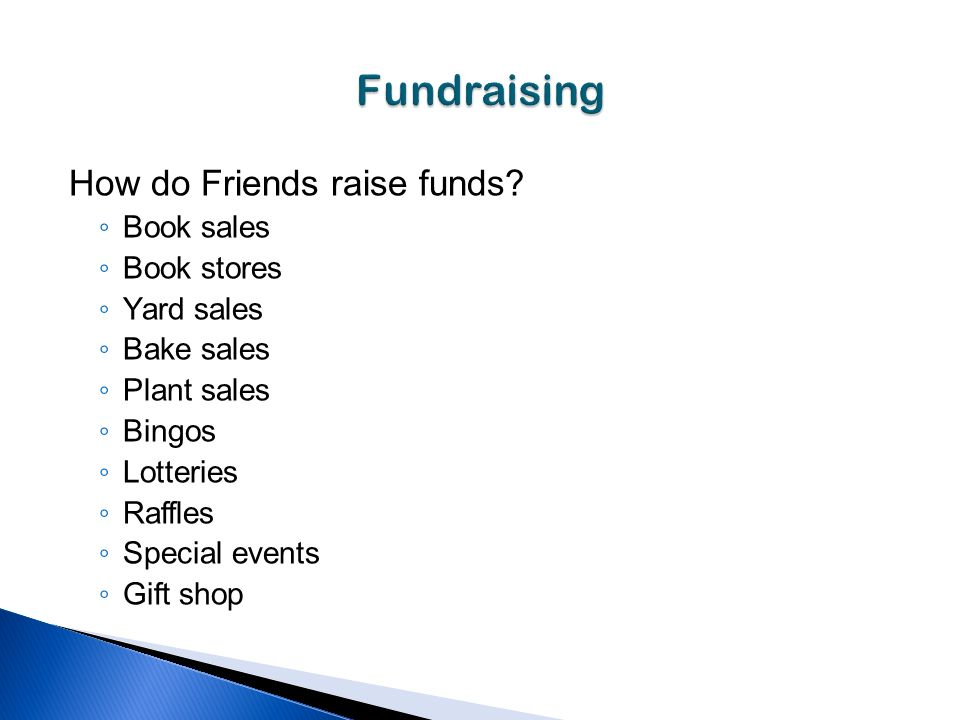 How do Friends raise funds.