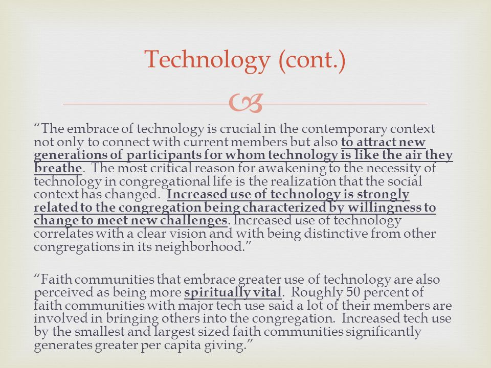 The embrace of technology is crucial in the contemporary context not only to connect with current members but also to attract new generations of participants for whom technology is like the air they breathe.