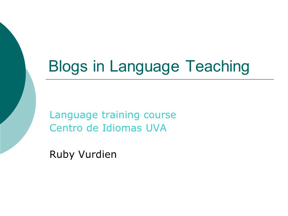 Blogs in Language Teaching Language training course Centro de Idiomas UVA Ruby Vurdien