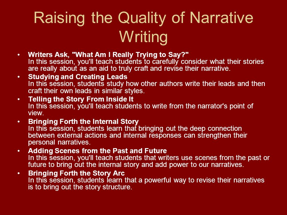 Raising the Quality of Narrative Writing Writers Ask,