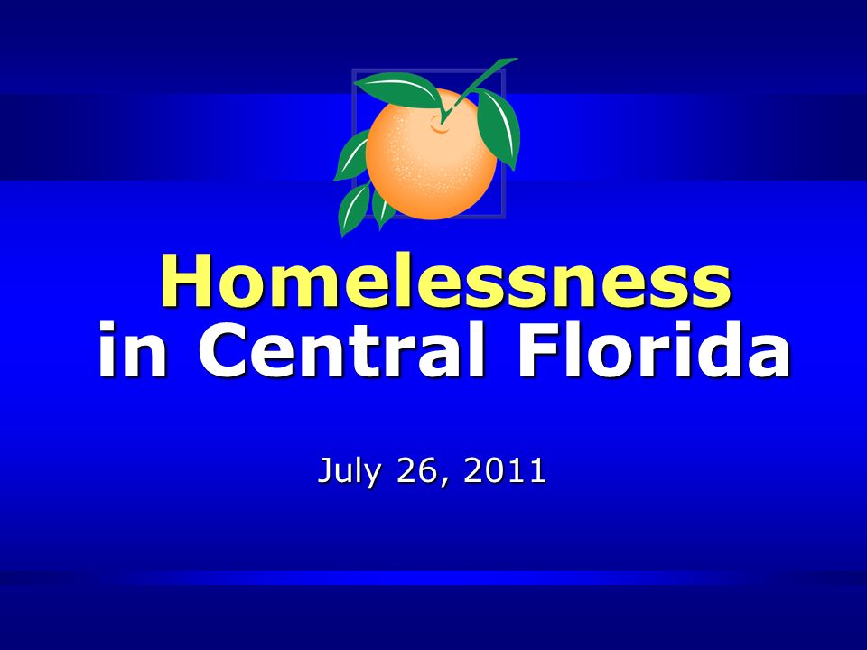 Homelessness in Central Florida July 26, 2011