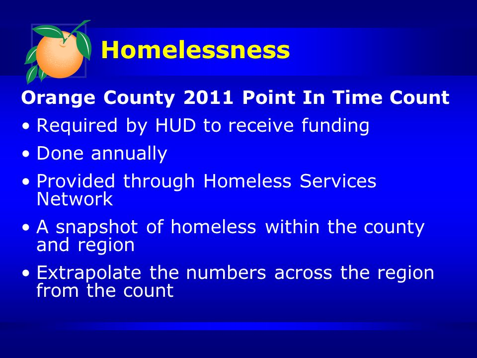 Homelessness Point in time doesnt count Those living in vehicles Those discharged from hospitals to homelessness Releases from jail to homelessness (national estimates indicate 30% are released into homelessness)