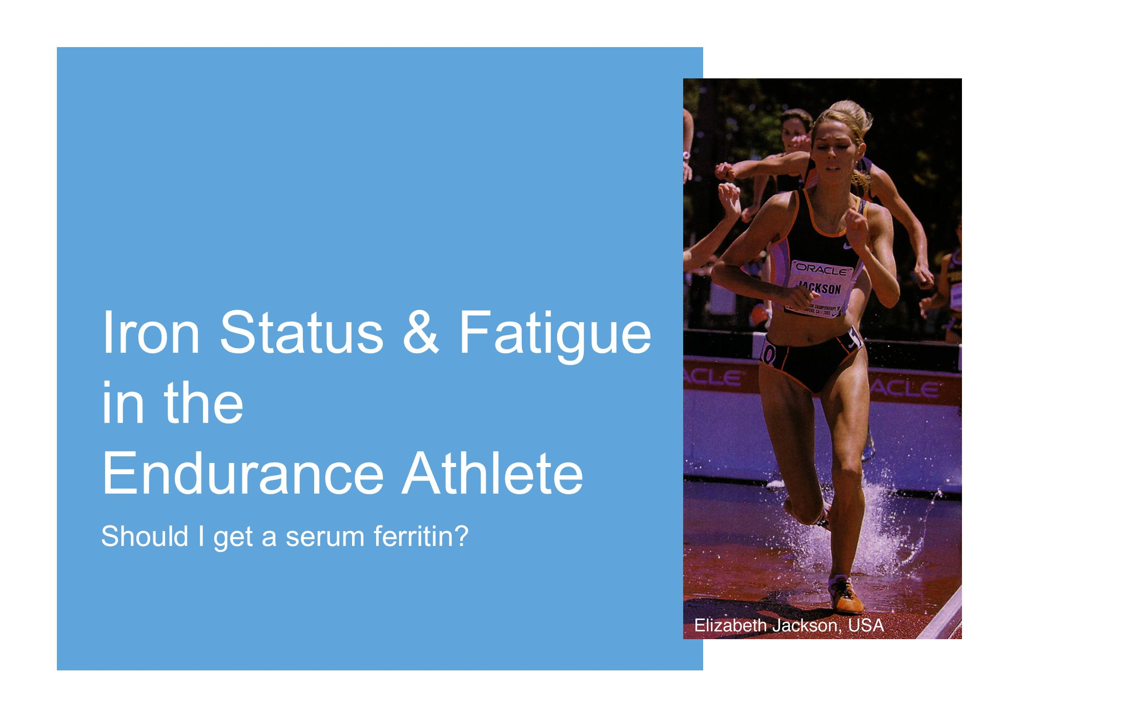 Iron Status & Fatigue in the Endurance Athlete Should I get a serum ferritin?