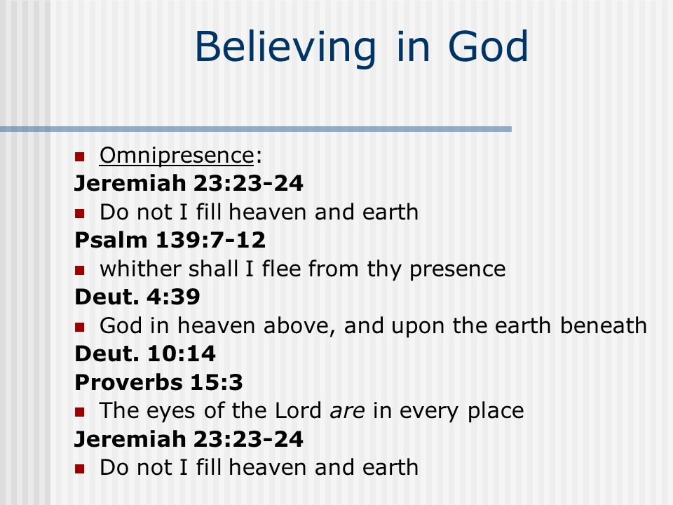Believing in God Omnipotence: Genesis 1:1-3 God created God commands nature Psalm 107:25-29 raiseth the stormy wind, maketh the storm a calm, God commands satan.