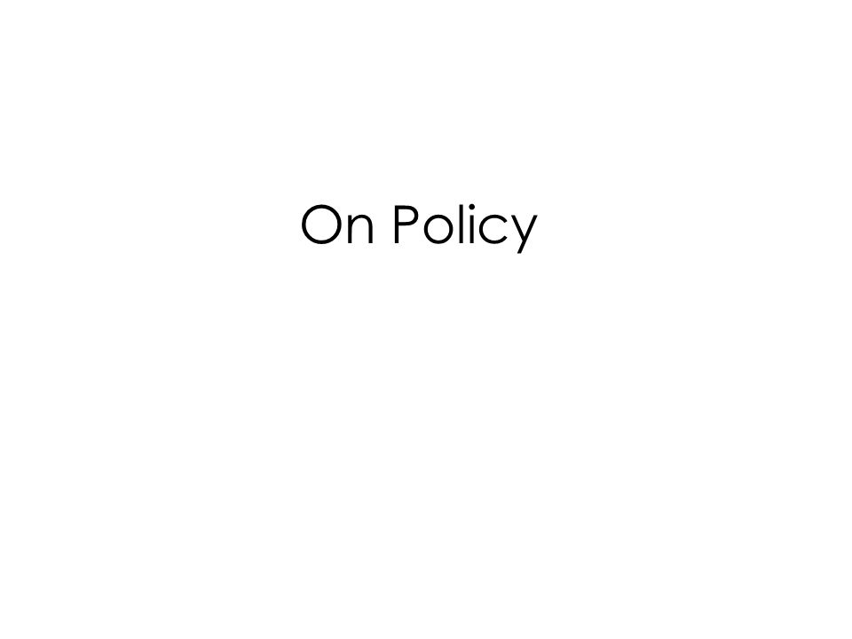 On Policy