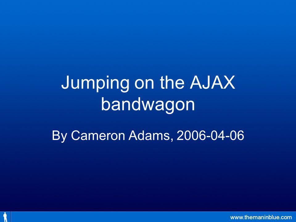 Jumping on the AJAX bandwagon By Cameron Adams, 2006-04-06