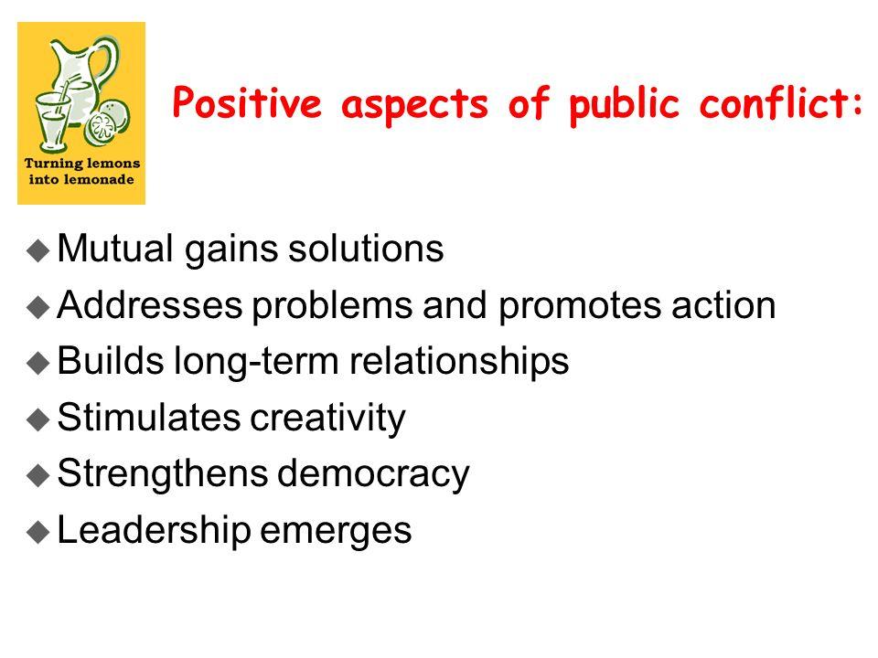 u Mutual gains solutions u Addresses problems and promotes action u Builds long-term relationships u Stimulates creativity u Strengthens democracy u L