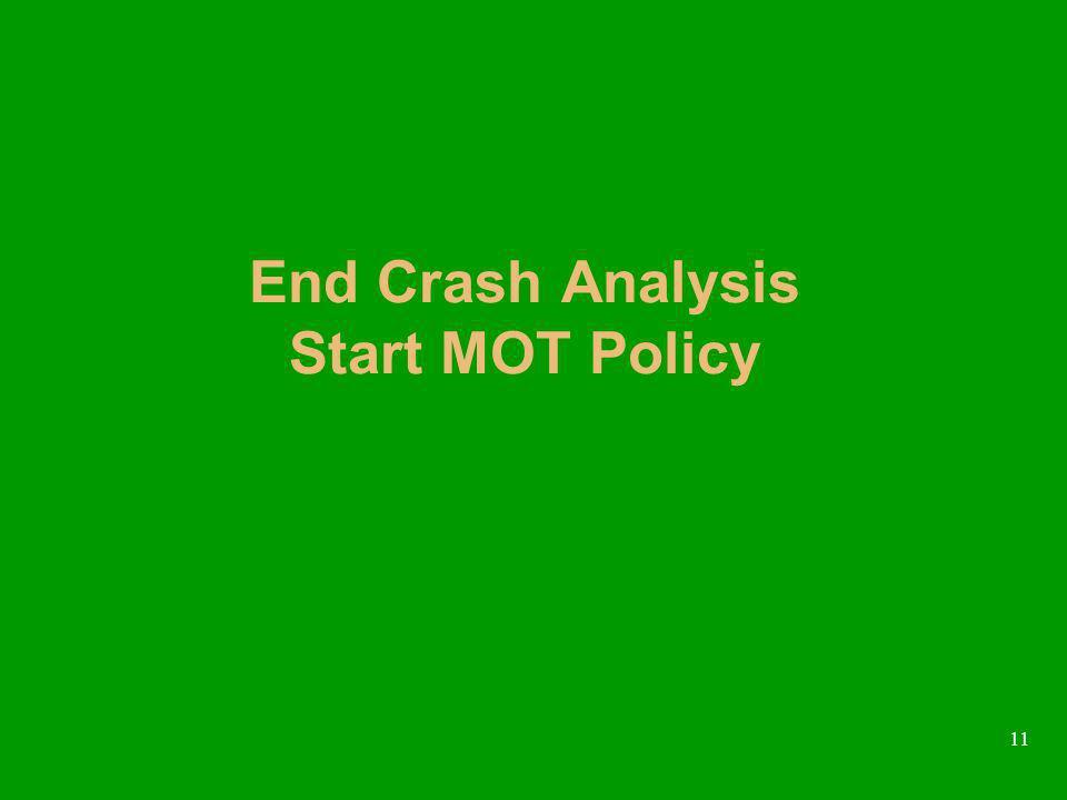 11 End Crash Analysis Start MOT Policy