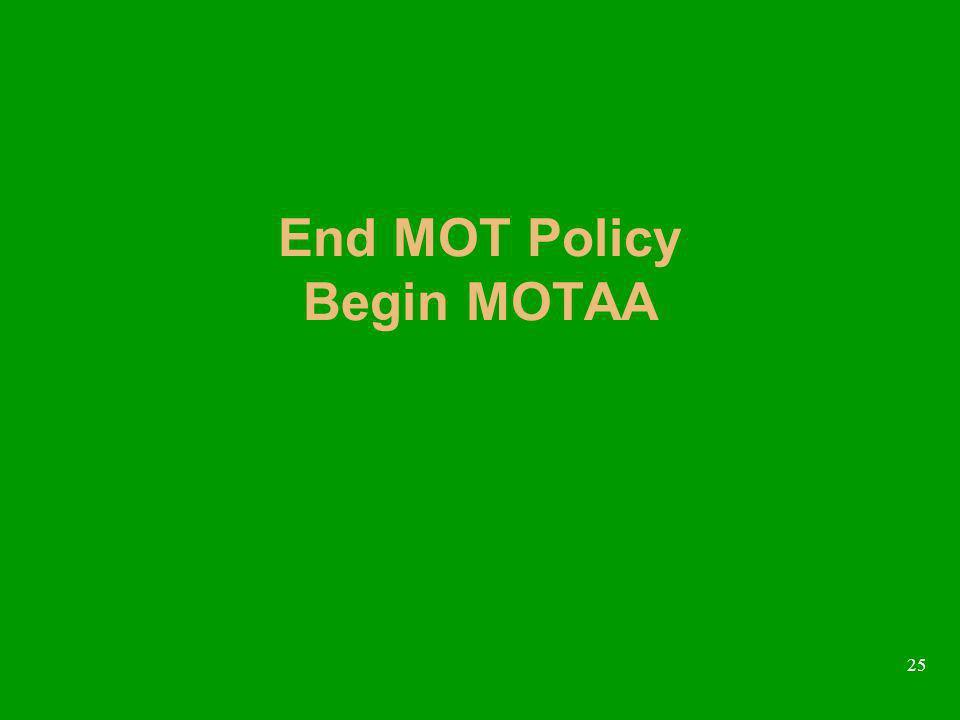 25 End MOT Policy Begin MOTAA
