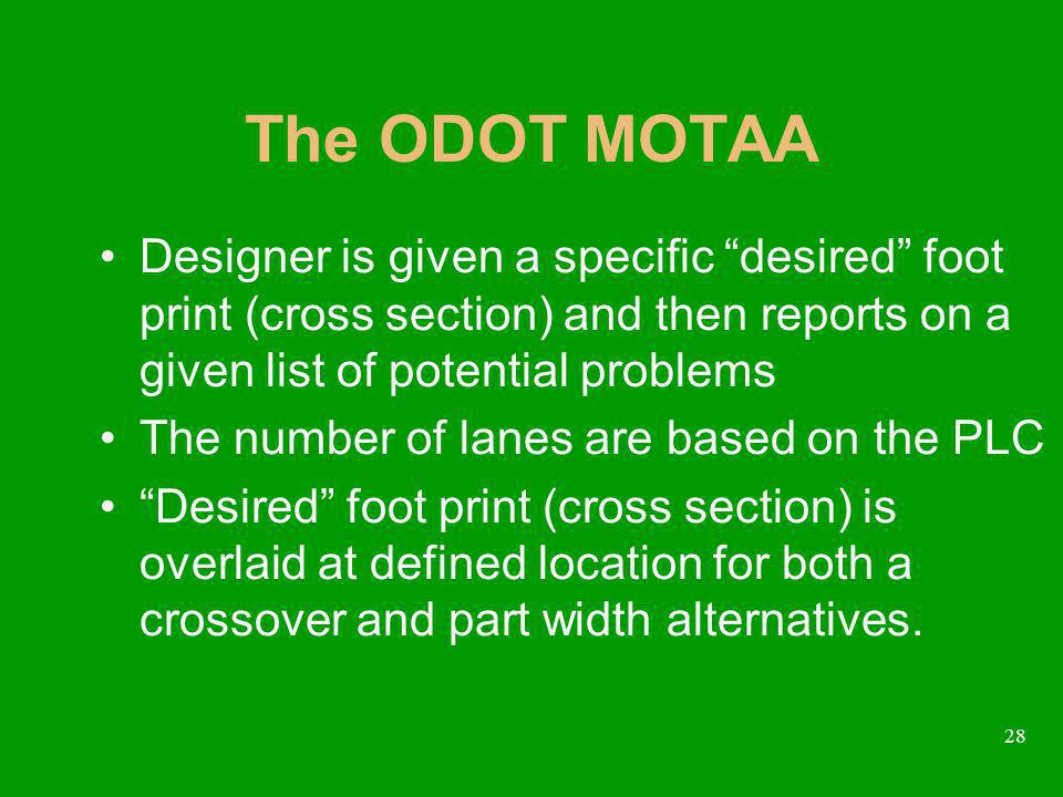 28 The ODOT MOTAA Designer is given a specific desired foot print (cross section) and then reports on a given list of potential problems The number of